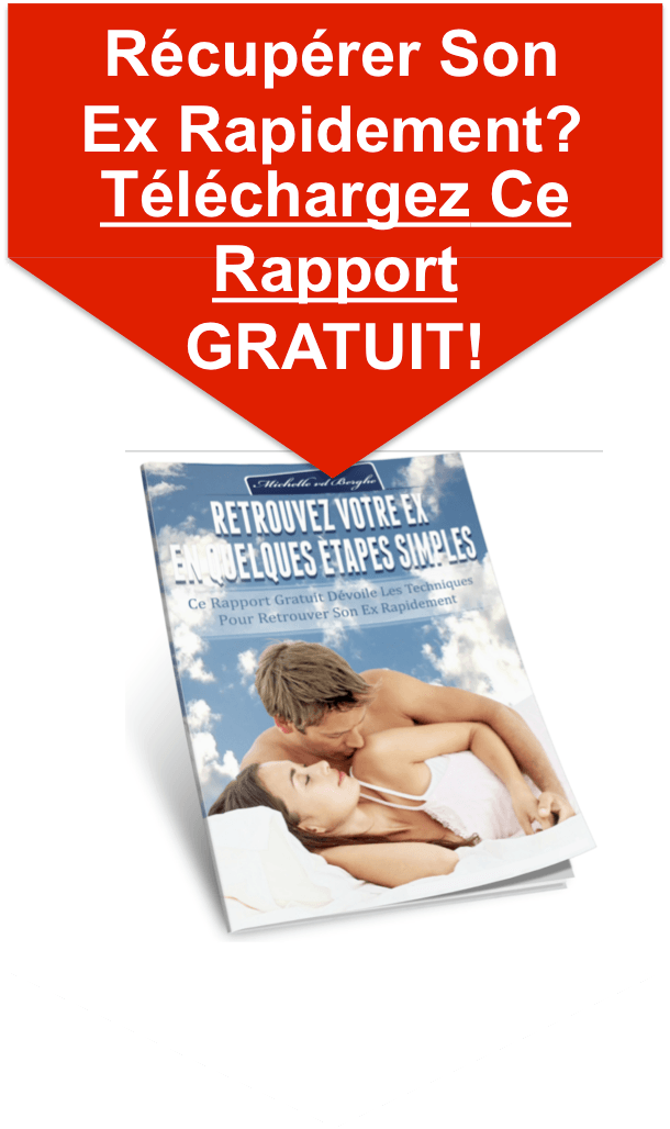 comment recuperer son ex rapport